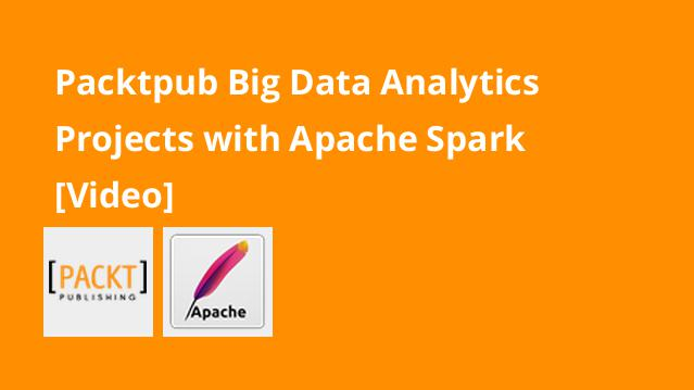 packtpub-big-data-analytics-projects-with-apache-spark-video